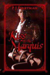Kiss of the Marquis by P J Perryman