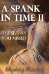 A Spank In Time 2 - by Blushing Mischief